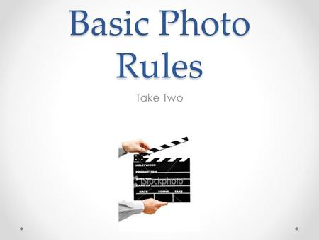 Basic Photo Rules Take Two. Learning Targets Day One - I can find photographs that use the Rule of Thirds on the Internet. Day Two - I can produce a photograph.