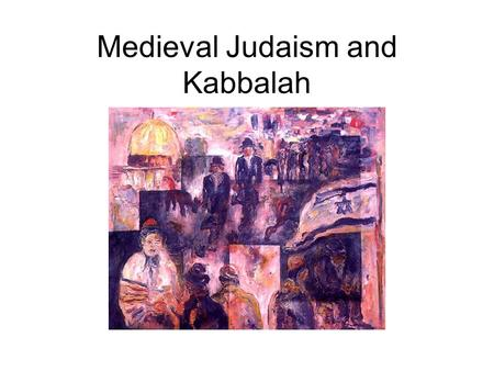 Medieval Judaism and Kabbalah