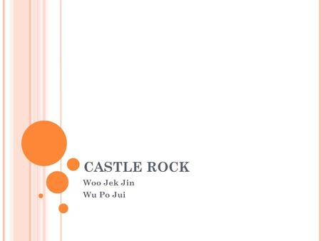 CASTLE ROCK Woo Jek Jin Wu Po Jui. CONTENTS Timeline Overview Analysis Setting and Mood Character Analysis Themes Symbols.
