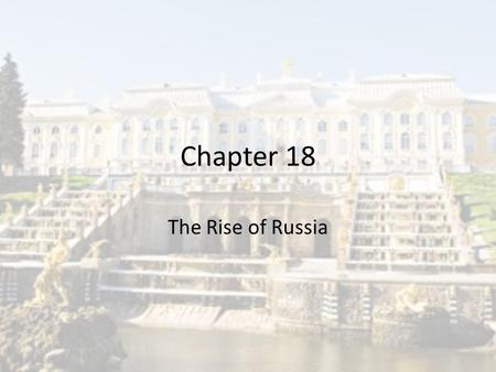 Chapter 18 The Rise of Russia. In the beginning The first Russian state-centered around the city of Kiev around the 9th century in the 1230's it was conquered.