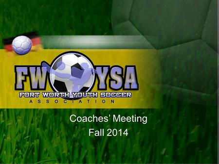 Coaches' Meeting Fall 2014. Agenda Welcome & Introductions General Session Concurrent Sessions Distribution of Referee Checks Adjourn.