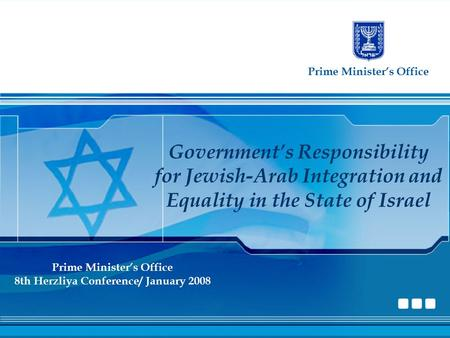 Prime Minister's Office Government's Responsibility for Jewish-Arab Integration and Equality in the State of Israel Prime Minister's Office 8th Herzliya.