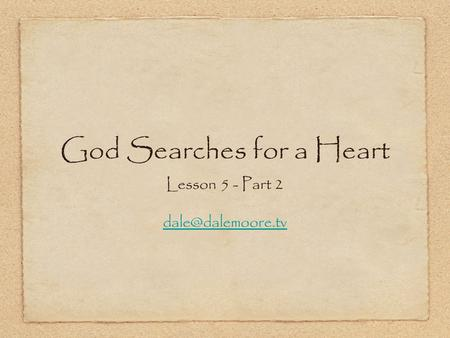 God Searches for a Heart Lesson 5 - Part 2