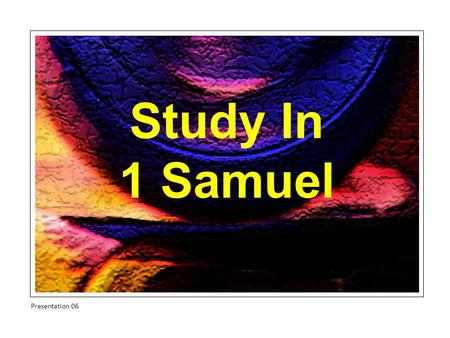 Study In 1 Samuel Presentation 06. Catastrophe And Revival Chapter 7v1-17 Presentation 06.