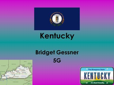 Kentucky Bridget Gessner 5G Location Kentucky is in the southeast region in the United States.