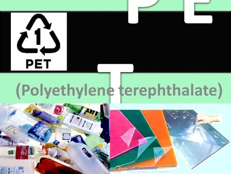 (Polyethylene terephthalate)
