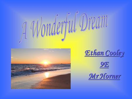 Ethan Cooley 9E Mr Horner. I looked out the window one winter morning, It felt like a dream. It was all beautiful, green and clean. The grass was emerald,