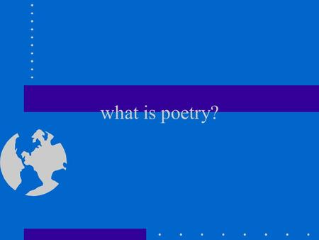 What is poetry?. Information/Experience The Eagle –He clasps the crag with crooked hands; –Close to the sun in lonely lands, –Ringed with the azure world,