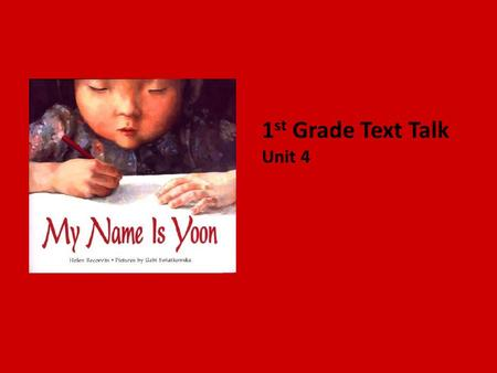 1 st Grade Text Talk Unit 4. I can use words I learn from a text.