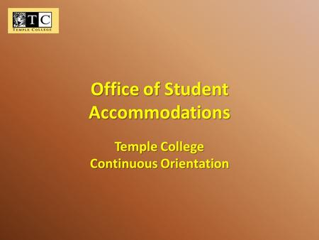 Office of Student Accommodations Temple College Continuous Orientation.