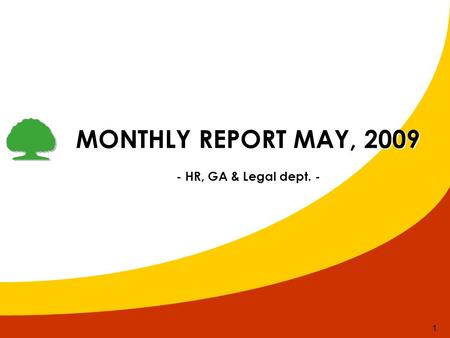 1 MONTHLY REPORT MAY, 2009 - HR, GA & Legal dept. -