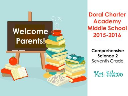 Doral Charter Academy Middle School 2015-2016 Comprehensive Science 2 Seventh Grade.
