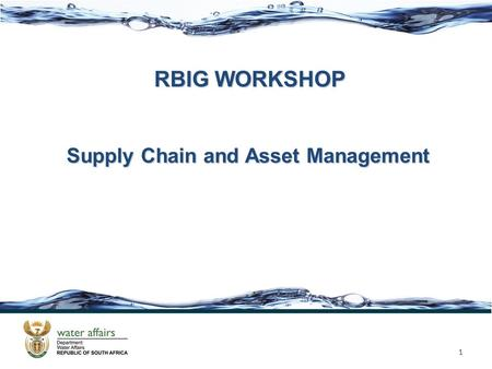 RBIG WORKSHOP 1 Supply Chain and Asset Management.
