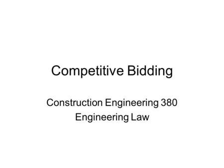 Competitive Bidding Construction Engineering 380 Engineering Law.