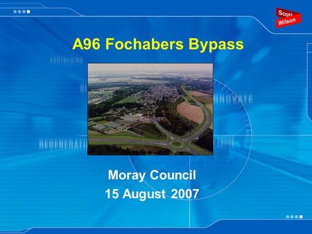 A96 Fochabers Bypass Moray Council 15 August 2007.