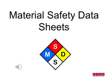 Material Safety Data Sheets Location of MSDS Must accompany every shipment of hazardous substance and must be available to you on the job site.