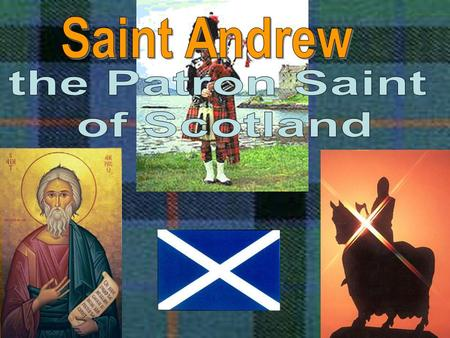 The Saint Andrew's cross is the Scottish flag. Saint Andrew is the patron saint of Scotland. Long ago Saint Andrew appeared in a vision of this cross.