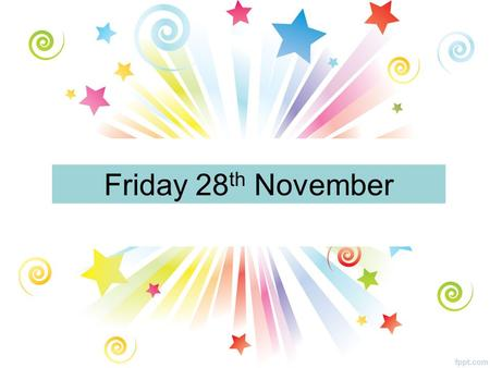 Friday 28 th November. All Year Groups ATTENTION STAFF AND PUPILS! St Andrew's Celebrations Non-School-Uniform day The Micro Tyco team leaders would like.
