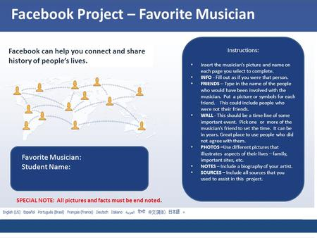 Facebook Project – Favorite Musician Facebook can help you connect and share history of people's lives. Instructions: Insert the musician's picture and.
