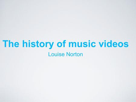 The history of music videos Louise Norton. 1965 Music videos all began in 1965 when the Beatles filmed the first music video called 'A Hard Day's Night'