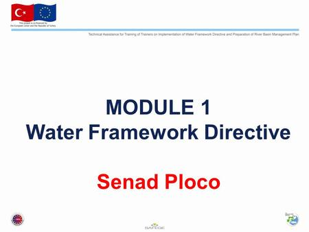 MODULE 1 Water Framework Directive Senad Ploco. Published in the official Journal of the European Union on 22nd December 2000. WFD has been developed.