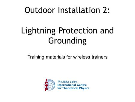 Outdoor Installation 2: Lightning Protection and Grounding Training materials for wireless trainers.