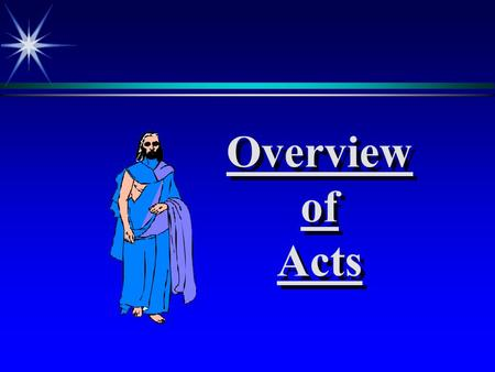 Overview of Acts. Summary: ä The story of Christians from the resurrection of Christ to the first missionary efforts primarily by Peter and Paul the Apostles.
