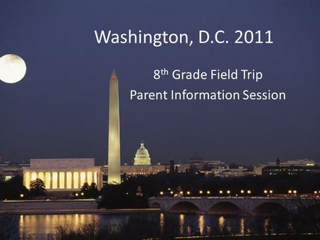 8th Grade Field Trip Parent Information Session