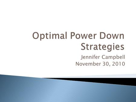 Jennifer Campbell November 30, 2010.  Problem Statement and Motivation  Analysis of previous work  Simple - competitive strategy  Near optimal deterministic.