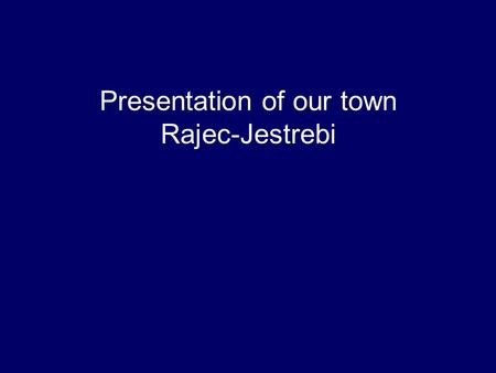 Presentation of our town Rajec-Jestrebi. Rajec-Jestrebi Rajec-Jestrebi The Czech Republic Rajec-Jestrebi is a small town situated along the river Svitava.