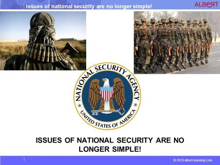 ISSUES OF NATIONAL SECURITY ARE NO LONGER SIMPLE!