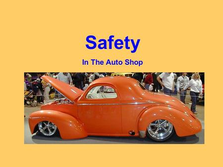 Safety In The Auto Shop. 1. Safety The automotive shop can be a hazardous area if proper safety precautions are not followed. The main hazards and injuries.