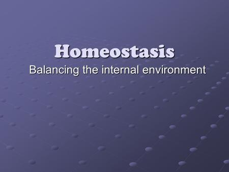Homeostasis Balancing the internal environment. External vs. Internal Environment What is the difference?
