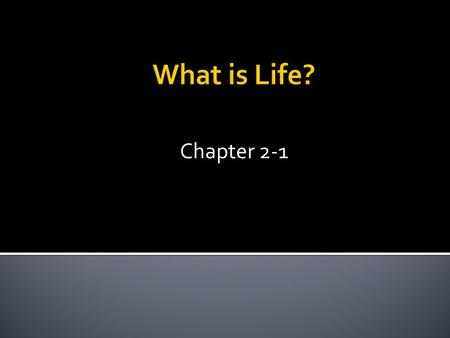 Chapter 2-1.  Cellular organization – all organisms are made up of cells.  Unicellular = 1 cell or multicellular = many cells  Chemicals of life 