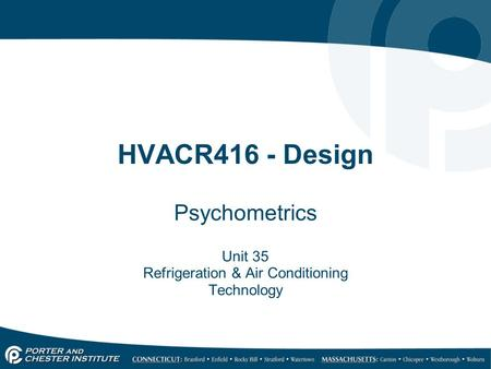 HVACR416 - Design Psychometrics Unit 35 Refrigeration & Air Conditioning Technology.