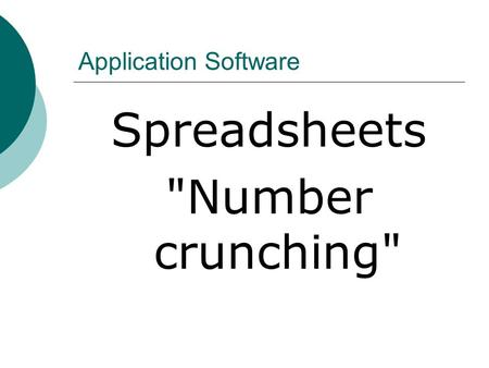 Application Software Spreadsheets Number crunching