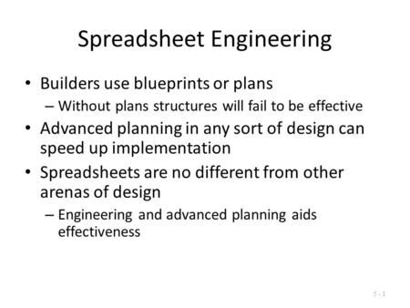 Spreadsheet Engineering Builders use blueprints or plans – Without plans structures will fail to be effective Advanced planning in any sort of design can.