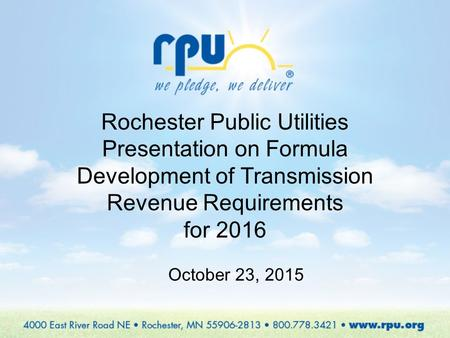 October 23, 2015 Rochester Public Utilities Presentation on Formula Development of Transmission Revenue Requirements for 2016.