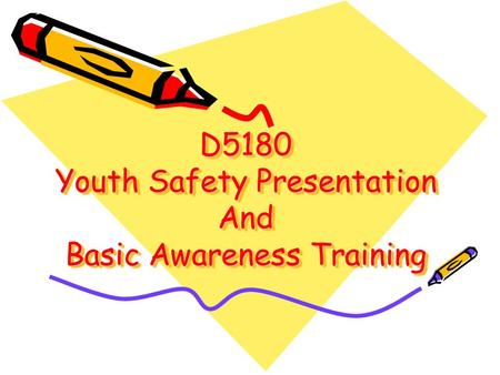 D5180 Youth Safety Presentation And Basic Awareness Training.