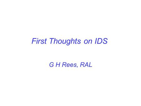 First Thoughts on IDS G H Rees, RAL. Topics 1.Two-way, μ ± injection chicane for the dog-bone RLA. 2.Injection energy & efficiency for a first dog-bone.