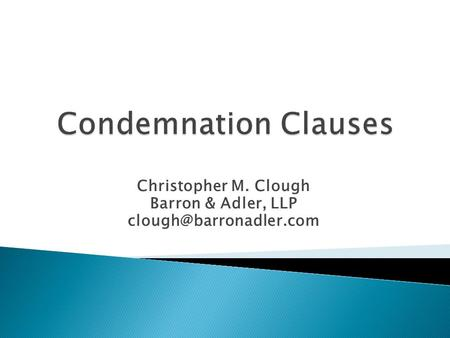 Christopher M. Clough Barron & Adler, LLP