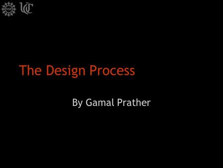 The Design Process By Gamal Prather. THE DESIGN PROCESS The design process is an engineering activity that turns a concept into reality. The concept is.