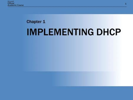 IMPLEMENTING DHCP Chapter 1