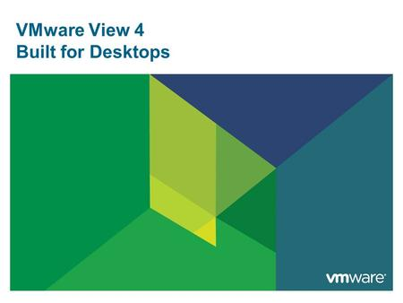 VMware View 4 Built for Desktops. Copyright © 2009 VMware Inc. All rights reserved. Confidential and proprietary. AGENDA  The Desktop Revolution is Here.