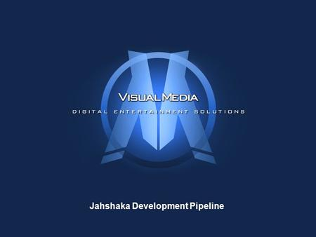 Visual Media Powering the New Hollywood Jahshaka Development Pipeline.