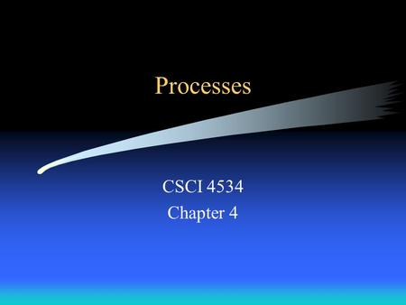 Processes CSCI 4534 Chapter 4. Introduction Early computer systems allowed one program to be executed at a time –The program had complete control of the.