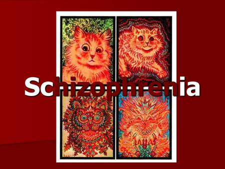 Schizophrenia. Often considered the most serious psychological disorders Often considered the most serious psychological disorders Characterized by loss.