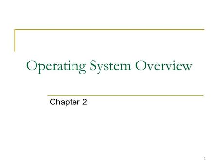 1 Operating System Overview Chapter 2. 2 Operating System A program that controls the execution of application programs An interface between applications.