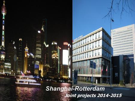 Shanghai-Rotterdam Joint projects 2014-2015. PROGRAM: Features of the cooperation with Shanghai Introduction of the 2 types of projects: Junior Enterprise.