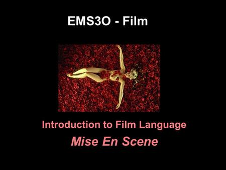 EMS3O - Film Introduction to Film Language Mise En Scene.